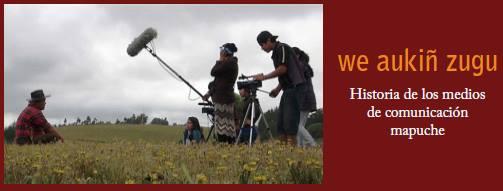 libro We Aukiñ Zugu, Historia de los Medios de Comunicación Mapuche
