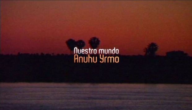 Captura ANUHU YRMO (NUESTRO MUNDO) - Trailer Documental (2016)